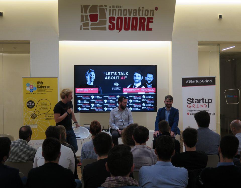 Ancora sold out Startup Grind a Rimini. Tutto esaurito per ascoltare i fondatori di Userbot, la startup che lavora sull'intelligenza artificiale per il customer sevice